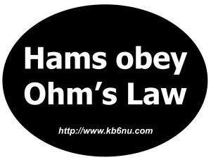 Hams Obey Ohm's Law